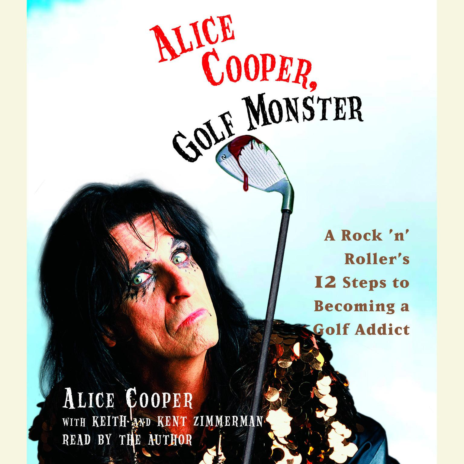 Printable Alice Cooper, Golf Monster: A Rock 'n' Roller's Life and 12 Steps to Becoming a Golf Addict Audiobook Cover Art