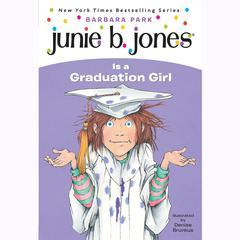Junie B. Jones #17: Junie B. Jones Is a Graduation Girl: Junie B. Jones #17 Audiobook, by Barbara Park