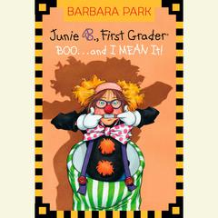 Junie B. Jones #24: BOO...and I MEAN It!: Junie B. Jones #24 Audiobook, by Barbara Park