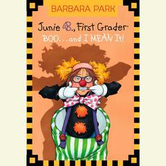 Junie B. Jones #24: BOO...and I MEAN It!: Junie B. Jones #24 Audiobook, by Barbara Park