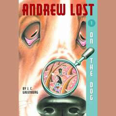 On the Dog: Andrew Lost #1 Audiobook, by J. C. Greenburg