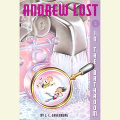 Andrew Lost #2: In the Bathroom: Andrew Lost #2 Audiobook, by J. C. Greenburg