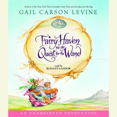 Fairy Haven and the Quest for the Wand Audiobook, by Gail Carson Levine