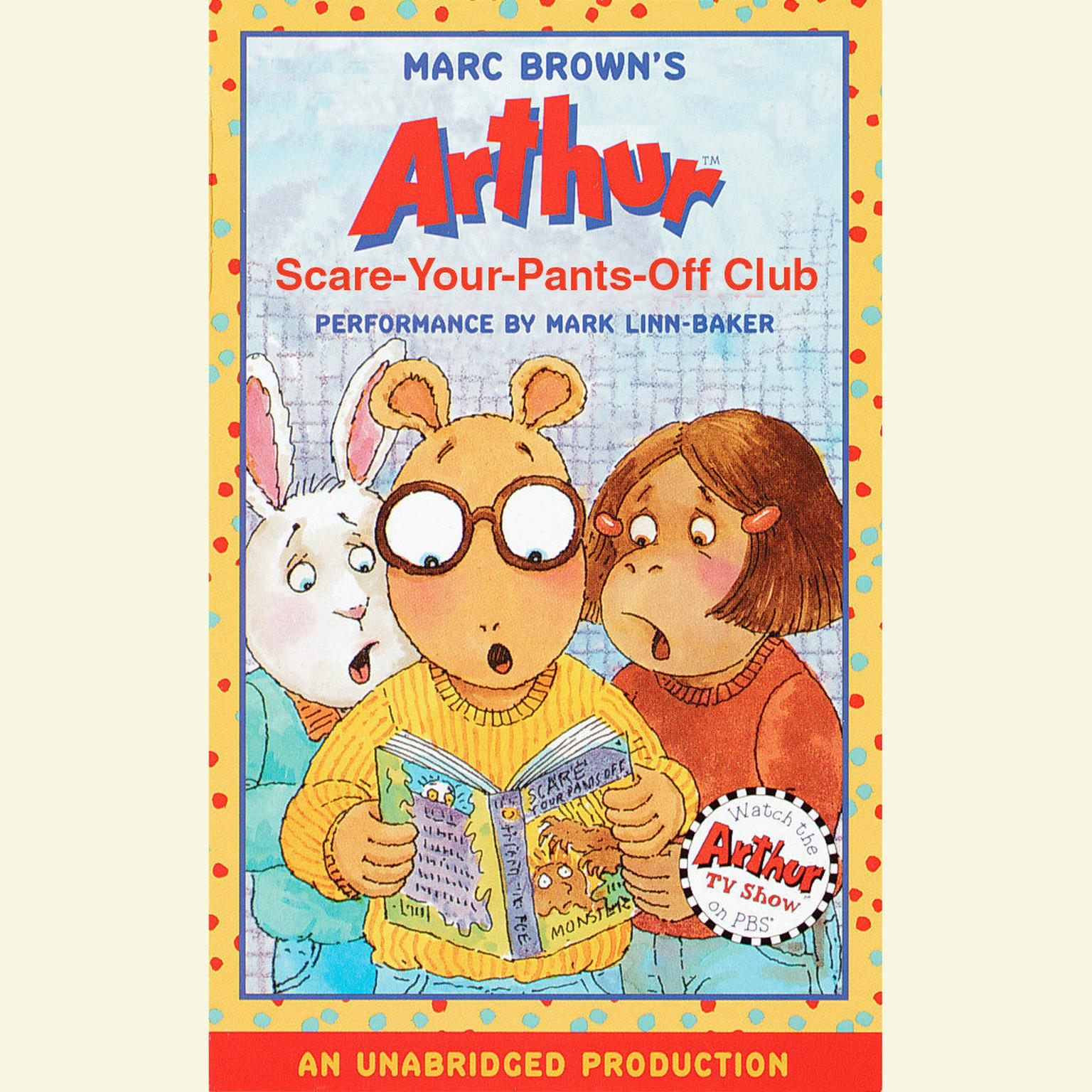 Printable Arthur and the Scare-Your-Pants-Off Club: A Marc Brown Arthur Chapter Book #2 Audiobook Cover Art