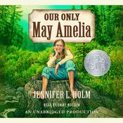 Our Only May Amelia Audiobook, by Jennifer L. Holm