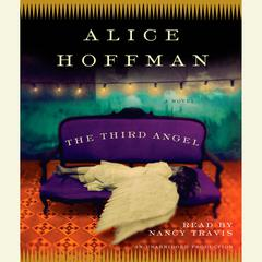 The Third Angel: A Novel Audiobook, by Alice Hoffman