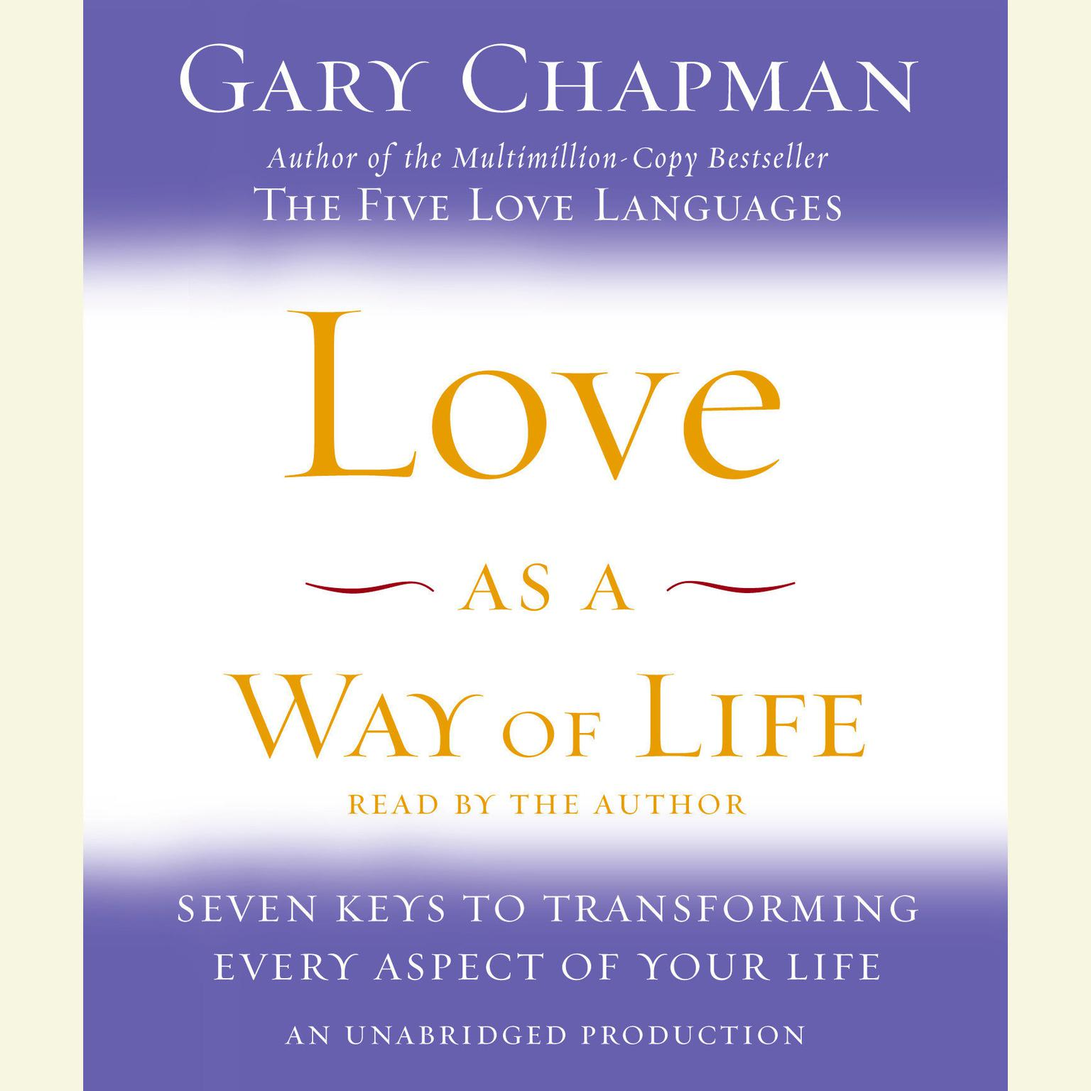 Printable Love as a Way of Life: Seven Keys to Transforming Every Aspect of Your Life Audiobook Cover Art