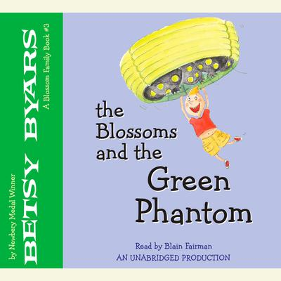 The Blossoms and the Green Phantom Audiobook, by Betsy Byars