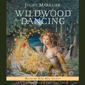 Wildwood Dancing, by Juliet Marillier