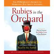 Rubies in the Orchard: How to Uncover the Hidden Gems in Your Business Audiobook, by Lynda Resnick