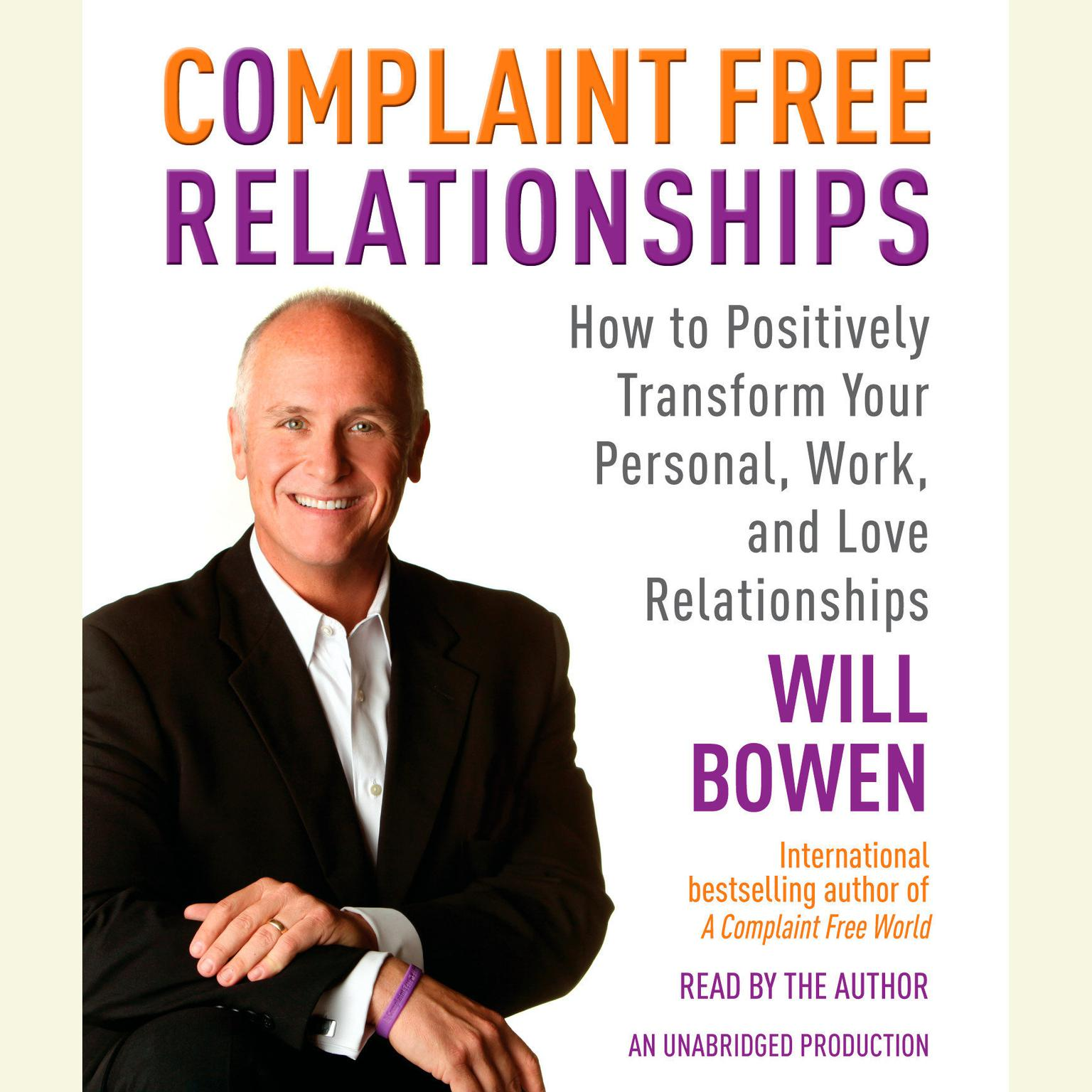 Printable Complaint Free Relationships: How to Positively Transform Your Personal, Work, and Love Relationships Audiobook Cover Art