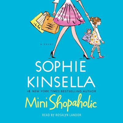 Mini Shopaholic: A Novel Audiobook, by