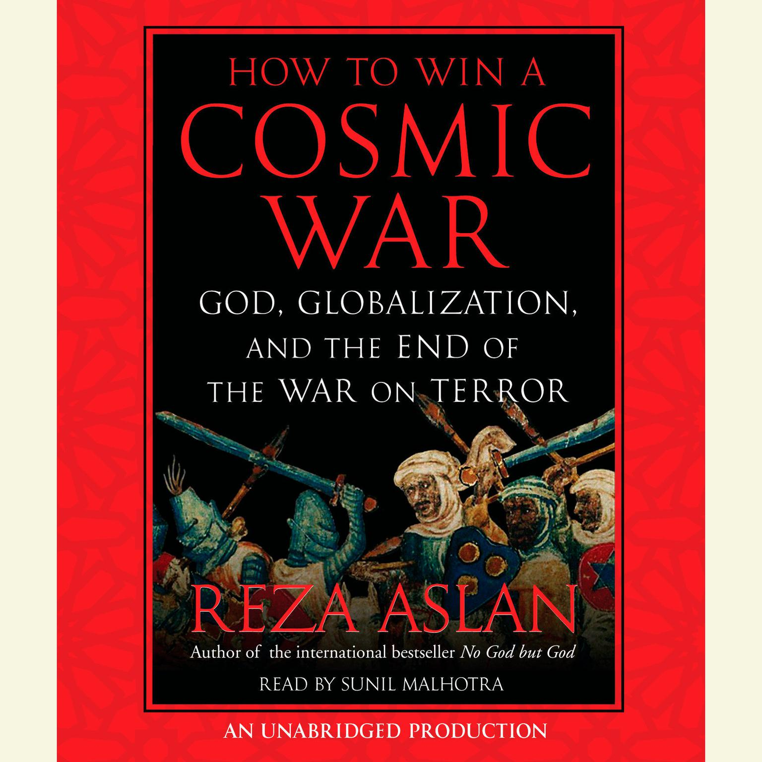 Printable How to Win a Cosmic War: God, Globalization, and the End of the War on Terror Audiobook Cover Art