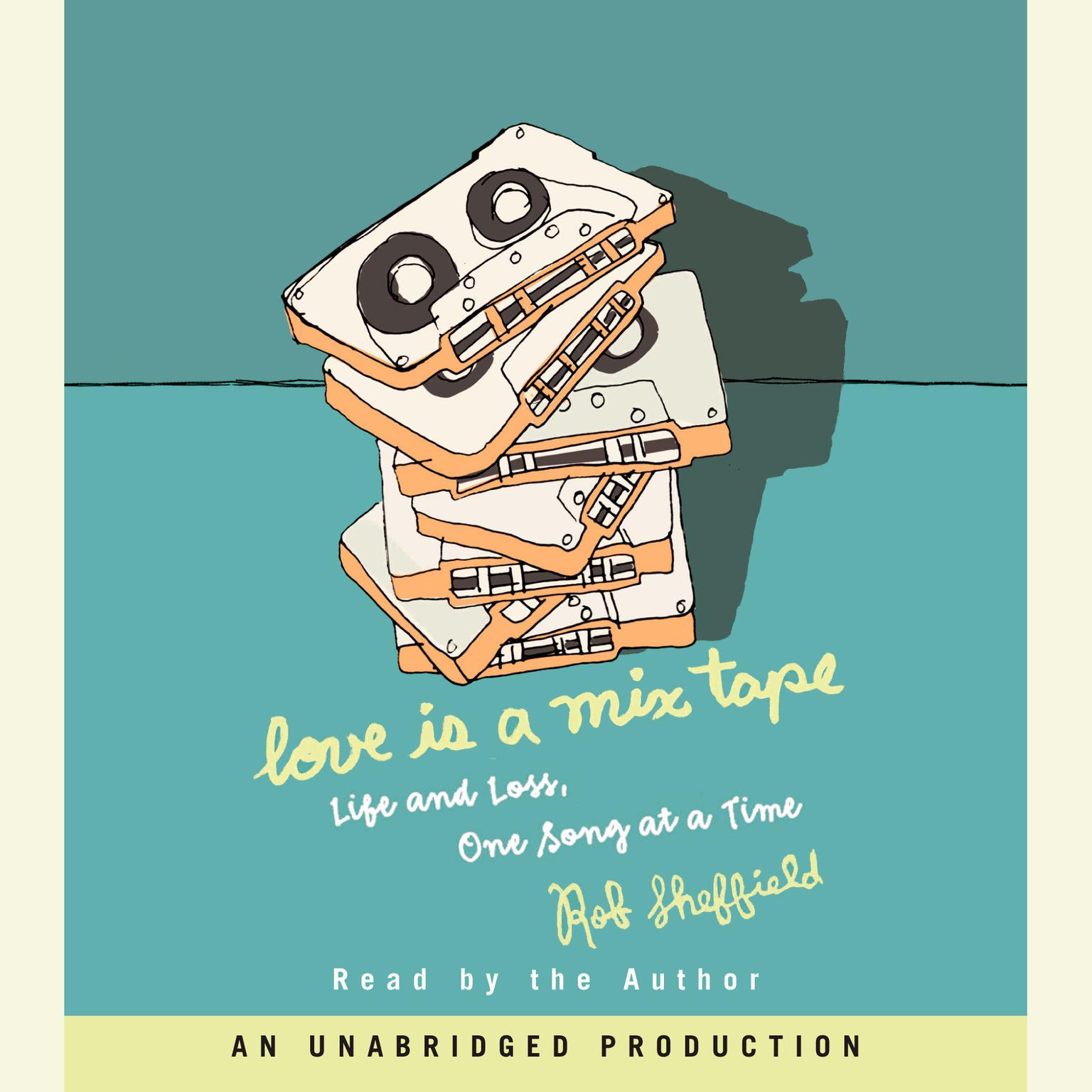Printable Love Is a Mix Tape: Life and Loss, One Song at a Time Audiobook Cover Art