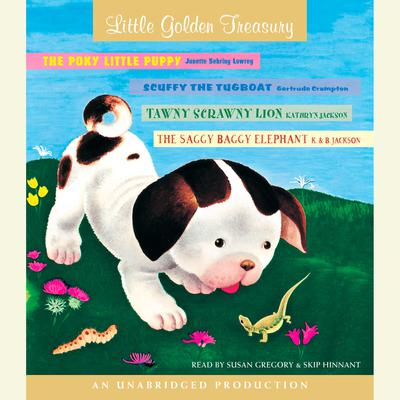 Little Golden Treasury: Scuffy the Tugboat, The Poky Little Puppy, Tawny Scrawny Lion, The Saggy Baggy Elephant Audiobook, by Gertrude Crampton