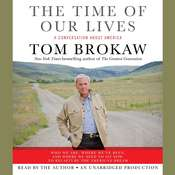 The Time of Our Lives: A conversation about America Audiobook, by Tom Brokaw