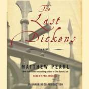 The Last Dickens: A Novel, by Matthew Pearl