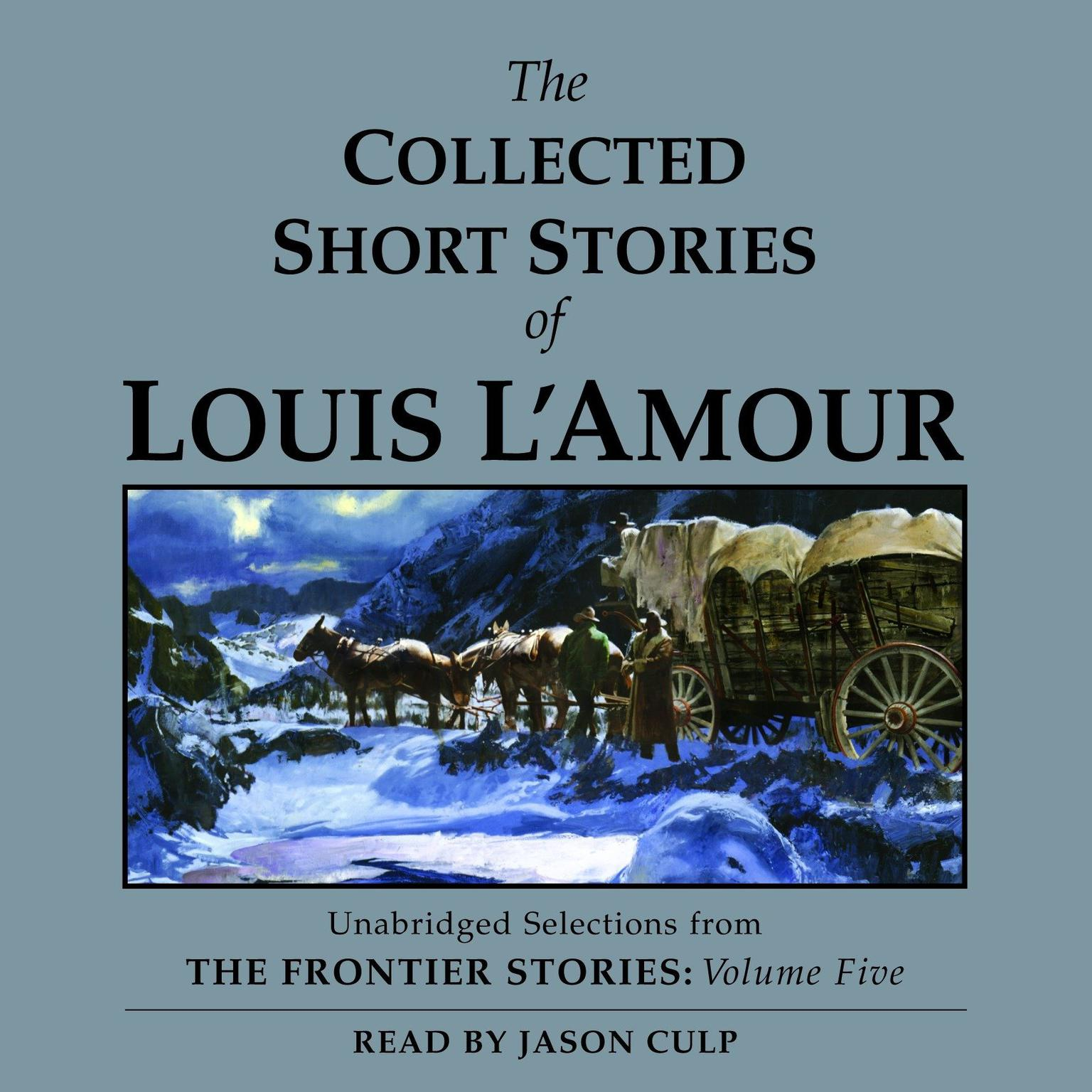 Printable The Collected Short Stories of Louis L'Amour, Vol. 5: The Frontier Stories Audiobook Cover Art