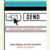 Send: The Essential Guide to Email for Office and Home Audiobook, by David Shipley, Will Schwalbe