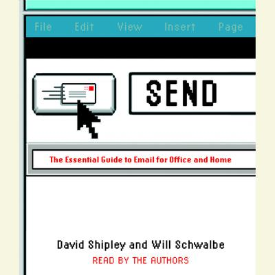 Send: The Essential Guide to Email for Office and Home Audiobook, by David Shipley