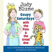 Soupy Saturdays with the Pain and the Great One Audiobook, by Judy Blume