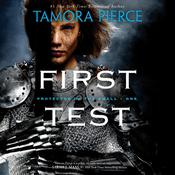 First Test: Book 1 of the Protector of the Small Quartet, by Tamora Pierc
