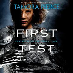 First Test: Book 1 of the Protector of the Small Quartet Audiobook, by Tamora Pierce