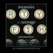 Memoirs of a Teenage Amnesiac, by Gabrielle Zevin