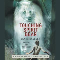 Touching Spirit Bear Audiobook, by Ben Mikaelsen