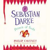 Sebastian Darke: Prince of Fools Audiobook, by Philip Caveney