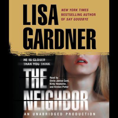 The Neighbor: A Detective D. D. Warren Novel Audiobook, by Lisa Gardner
