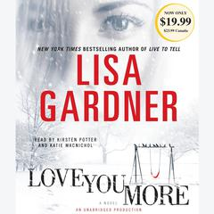 Love You More: A Novel Audiobook, by Lisa Gardner