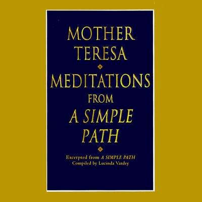 Meditations from A Simple Path Audiobook, by Mother Teresa