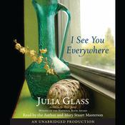 I See You Everywhere Audiobook, by Julia Glass
