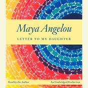 Letter to My Daughter Audiobook, by Maya Angelou