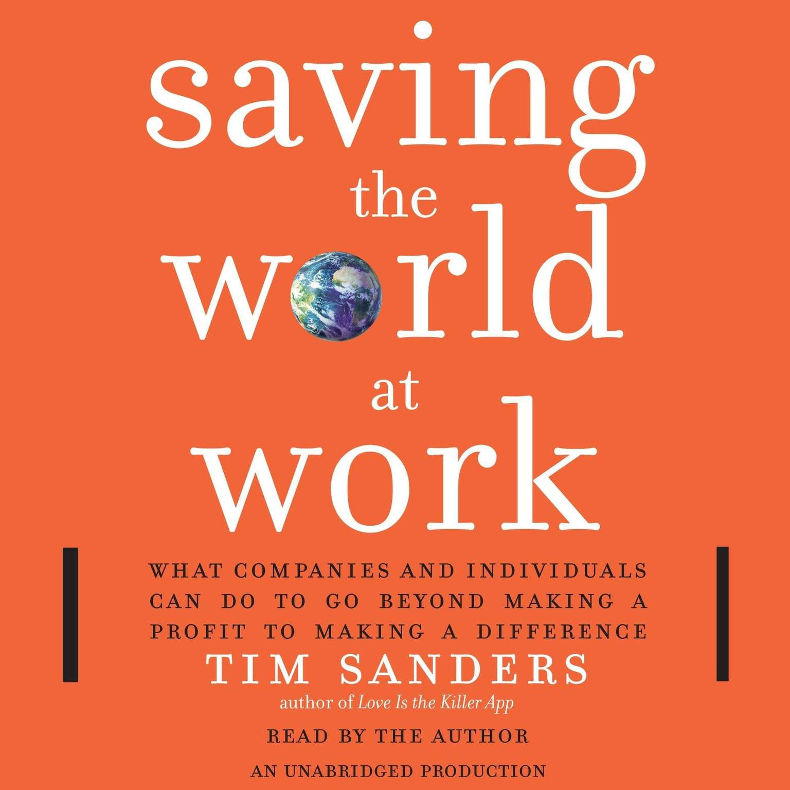 Printable Saving the World at Work: What Companies and Individuals Can Do to Go Beyond Making a Profit to Making a Difference Audiobook Cover Art
