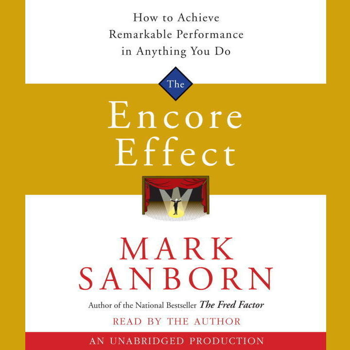 Printable The Encore Effect: How to Achieve Remarkable Performance in Anything You Do Audiobook Cover Art