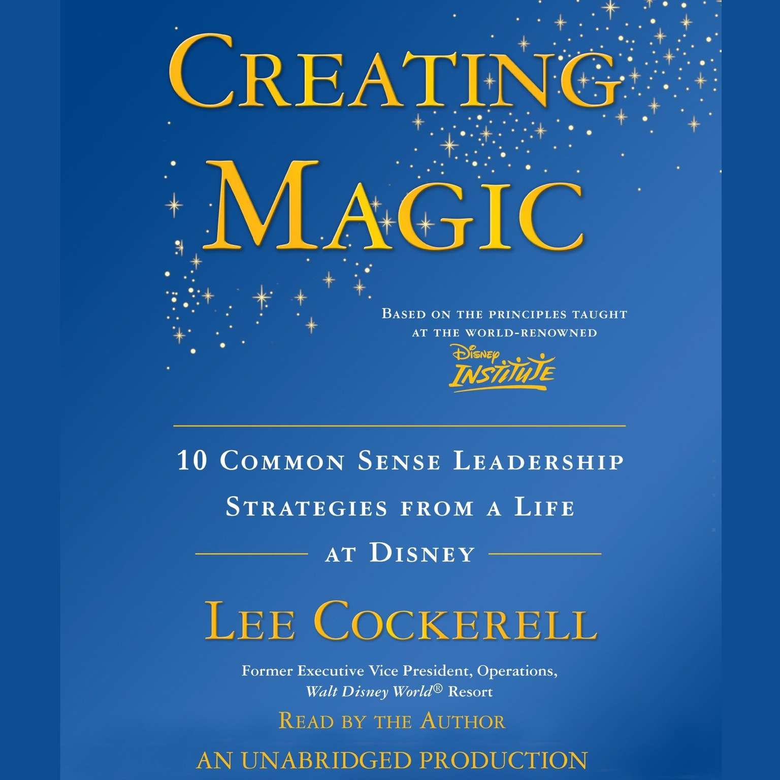 Printable Creating Magic: 10 Common Sense Leadership Strategies from a Life at Disney Audiobook Cover Art