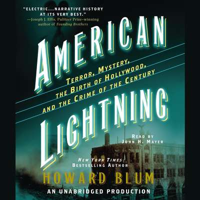 American Lightning: Terror, Mystery, the Birth of Hollywood, and the Crime of the Century Audiobook, by Howard Blum