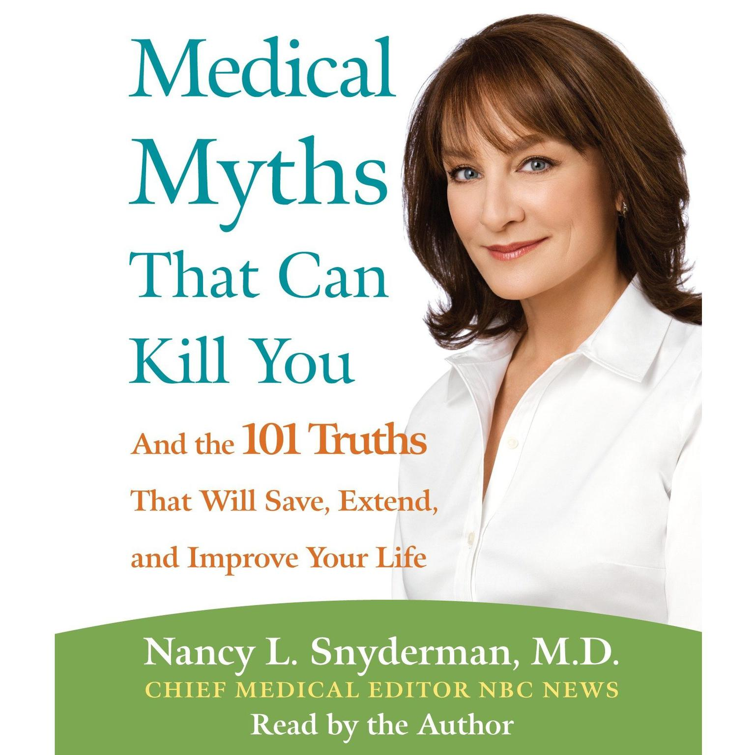 Printable Medical Myths That Can Kill You: And the 101 Truths That Will Save, Extend, and Improve Your Life Audiobook Cover Art
