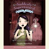 Suddenly Supernatural Book 3: Unhappy Medium Audiobook, by Elizabeth Cody Kimmel