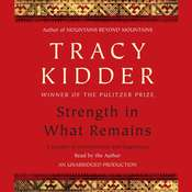 Strength in What Remains: A Journey of Remembrance and Forgiveness Audiobook, by Tracy Kidder