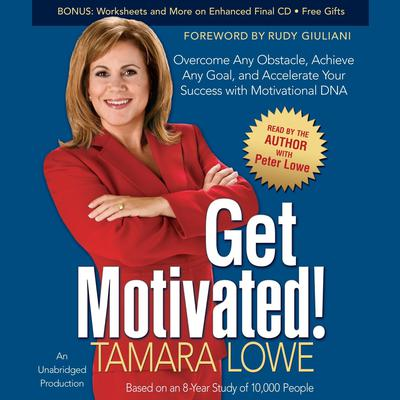 Get Motivated!: Overcome Any Obstacle, Achieve Any Goal, and Accelerate Your Success with Motivational DNA Audiobook, by