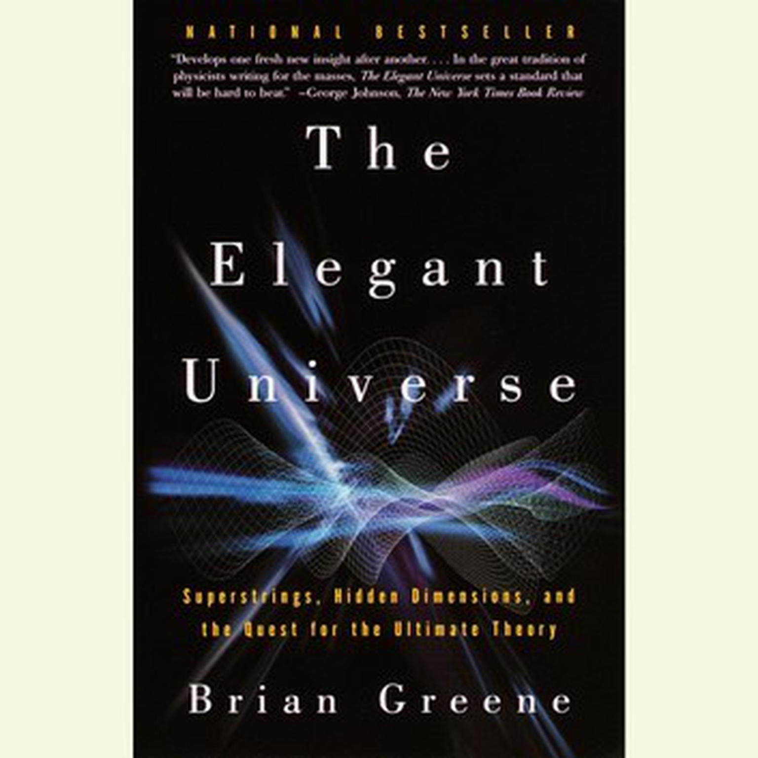 Printable The Elegant Universe: Superstrings, Hidden Dimensions, and the Quest for the Ultimate Theory Audiobook Cover Art