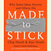Made to Stick: Why Some Ideas Survive and Others Die Audiobook, by Chip Heath, Dan Heath