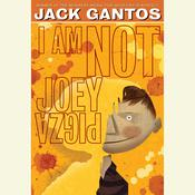 I Am Not Joey Pigza Audiobook, by Jack Gantos