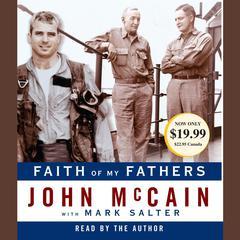 Faith of My Fathers Audiobook, by John McCain, Mark Salter