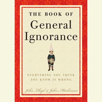 The Book of General Ignorance Audiobook, by John Mitchinson