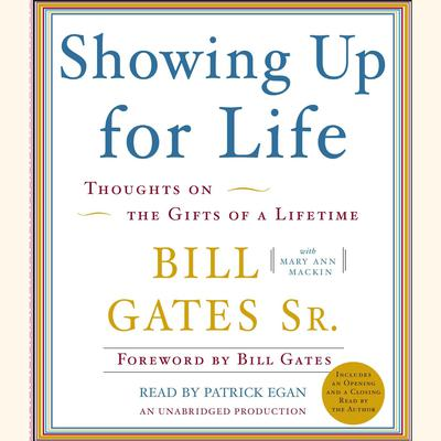 Showing Up for Life: Thoughts on the Gifts of a Lifetime Audiobook, by Mary Ann Mackin