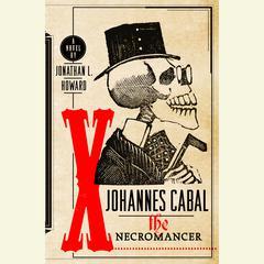 Johannes Cabal The Necromancer Audiobook, by Jonathan L. Howard